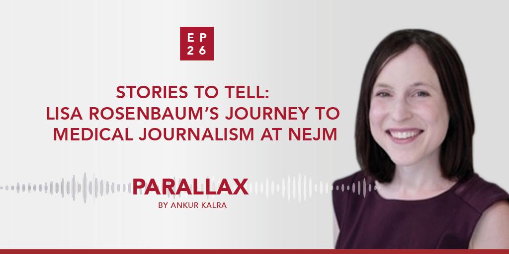 Lisa Rosenbaum's journey to medical journalism at NEJM