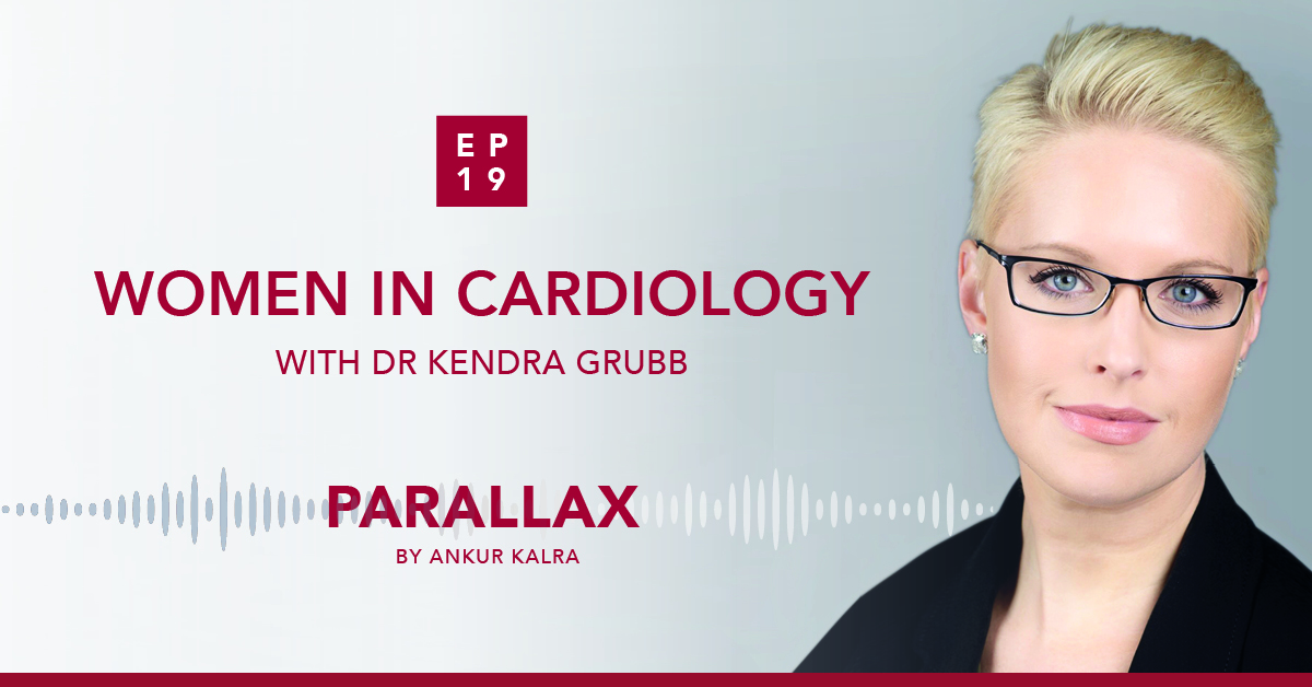 19: Women In Cardiology With Kendra Grubb