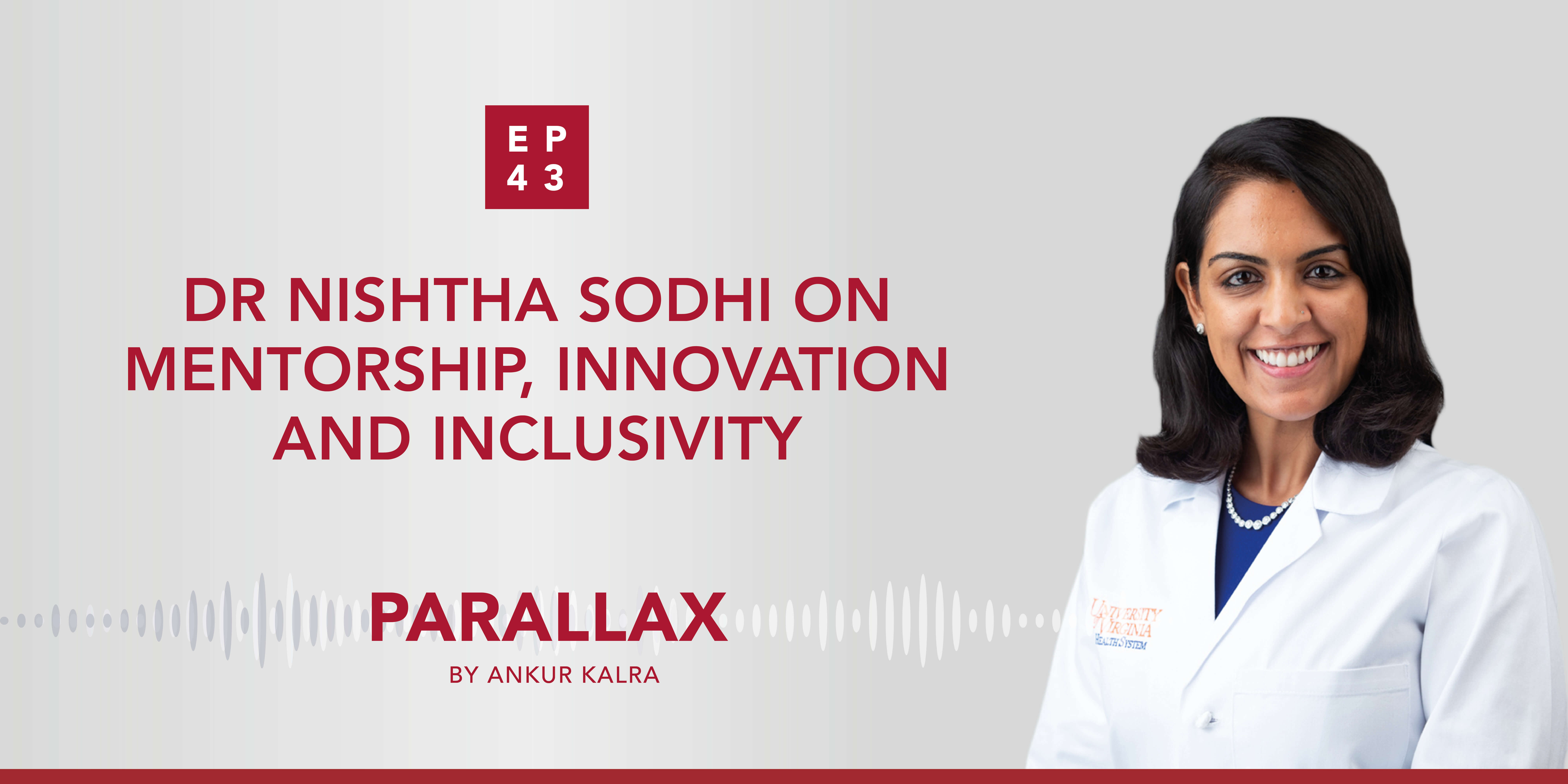 EP 43: Dr Nishtha Sodhi on Mentorship, Innovation and Inclusivity