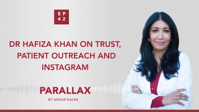 EP 42: Dr Hafiza Khan on Trust, Patient Outreach and Instagram