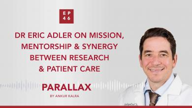 EP 46 Dr Eric Adler on Mission, Mentorship & Synergy Between Research & Patient Care