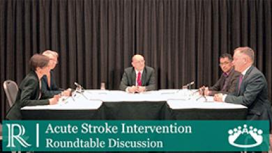 Roundtable Discussion: Acute Stroke Intervention