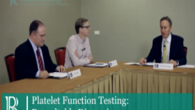 Roundtable Discussion: Platelet Function Testing - Efficacy and Safety of Antiplatelet Agents