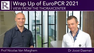 View From the Thoraxcenter: Wrap Up of EuroPCR 2021