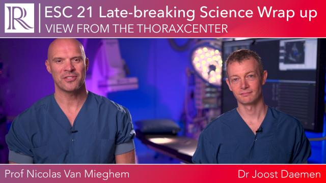 View from the Thoraxcenter: ESC 21 Late-breaking Science Wrap Up